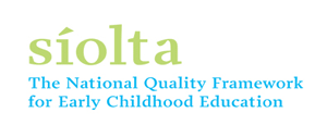 Síolta, the National Quality Framework for Early Childhood Education.